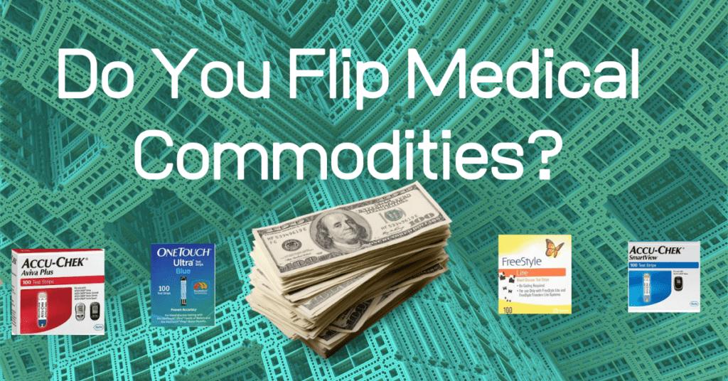 flip medical commodities. We buy wholesale diabetic test strips